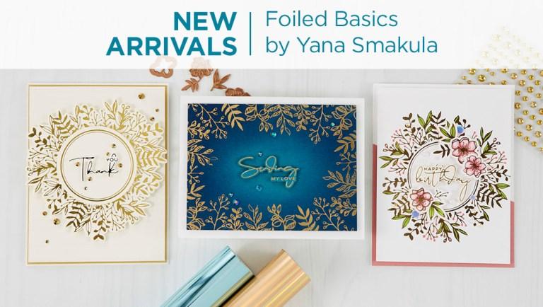 Spellbinders New Arrivals - Yana's Foiled Basics collection by Yana Smakula  #YSFoiledBasics #Spellbinders #GlimmerHotFoilSystem #HotFoil #NeverStopMaking