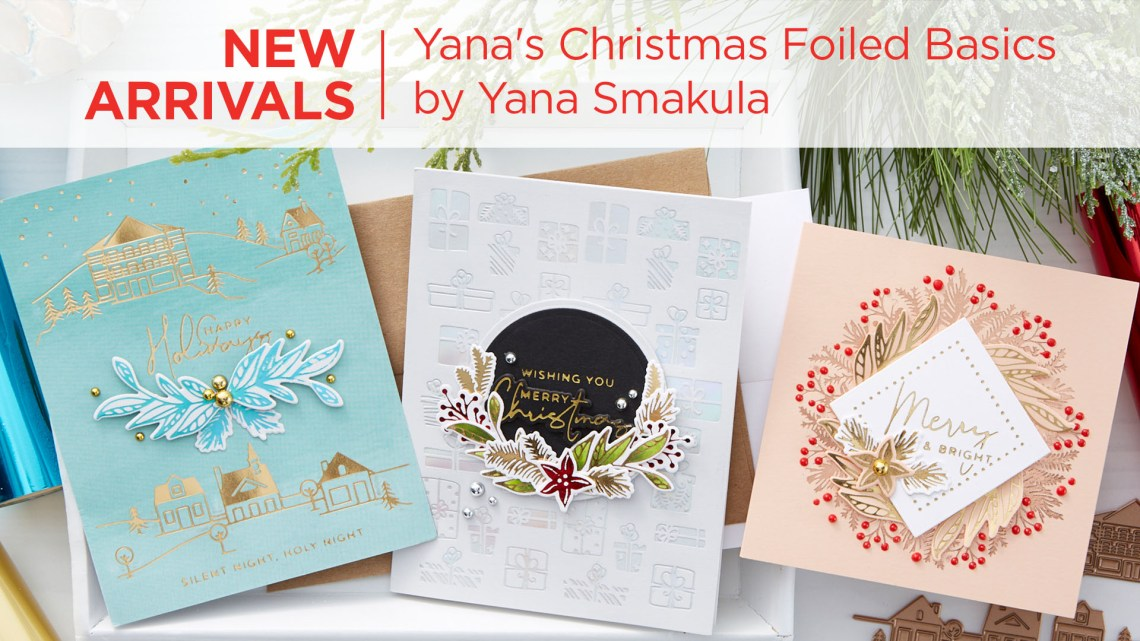 What's New | Yana's Christmas Foiled Basics by Yana Smakula