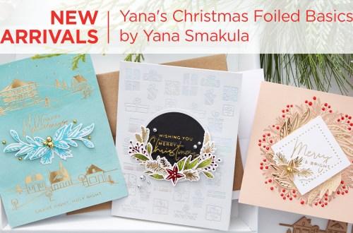 What's New | Yana's Christmas Foiled Basics by Yana Smakula