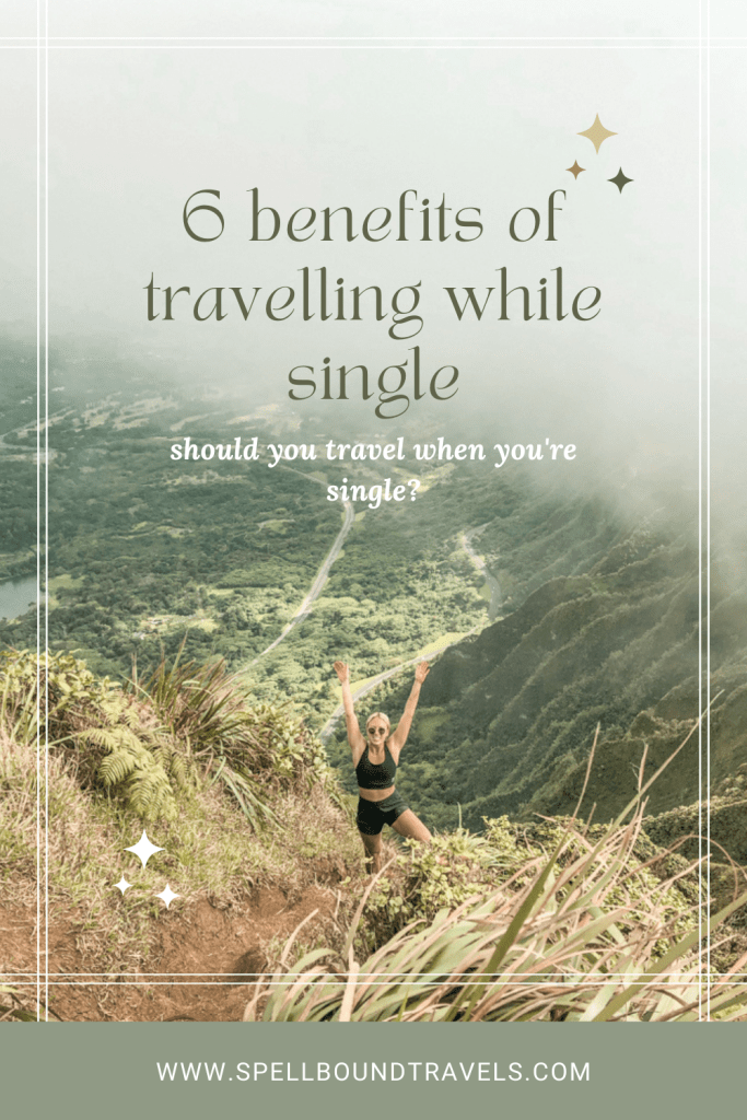 spellbound travels 6 benefits of travelling while single