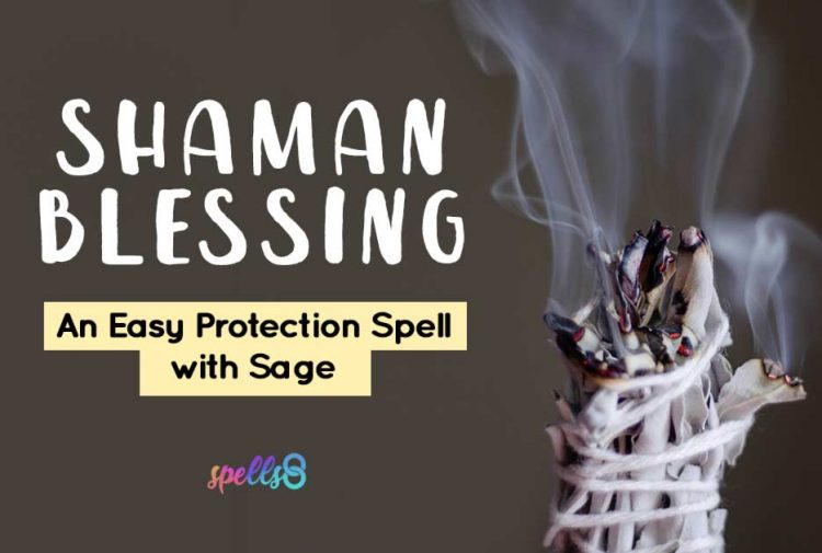 'Shaman Blessing': An Easy Protection Spell with Sage