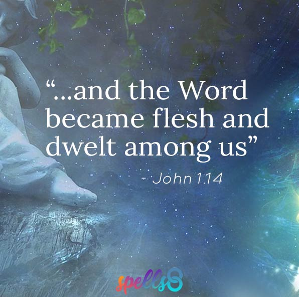 """and the Word became flesh and dwelt among us"" John 1.14"