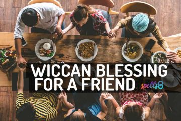 Wiccan Prayer Blessing for a Friend