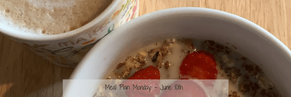 Meal Plan Monday – June 17th