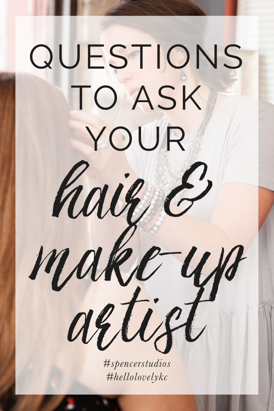 10 questions to ask | hair & make-up artist | spencer studios