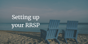 RRSP's: Are They Worth it and How do I Get One?