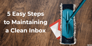 5 Easy Steps to Maintaining a Clean Inbox