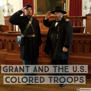Grant and the U.S. Colored Troops