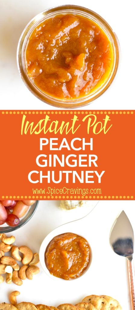 Peach Ginger Chutney is a delicious sweet & spicy condiment made with sweet peaches, and spicy ginger! It's a great addition for any cheese board! #food #foodie #foodblogger #delicious #recipe #instantpot #recipes #easyrecipe #cuisine #30minutemeal #instagood #foodphotography #tasty #indian #condiments #jam #chutney #peaches #ginger #sweet