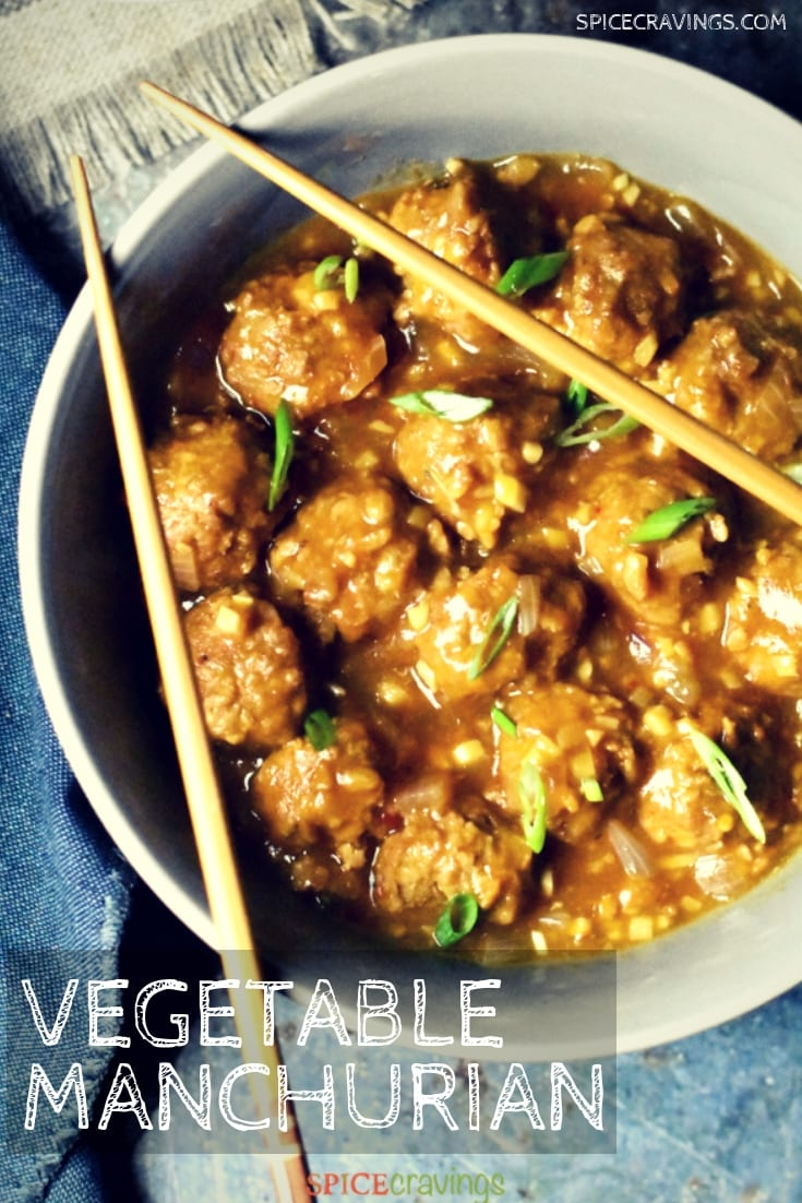 Vegetable Manchurian is a popular Indianized Chinese dish, in which vegetable meatballs are simmered in an asian flavored sweet, spicy and tangy sauce.  #spicecravings #instantpot #indian #chinese #vegetarian #gluten-free #easyrecipes