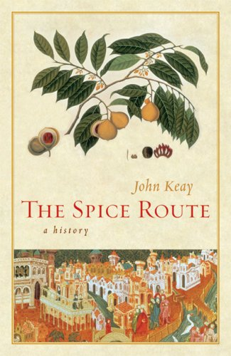 The Spice Route: A History (California Studies in Food and Culture)