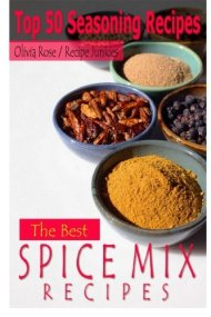 The Best Spice Mix Recipes – Top 50 Seasoning Recipes (Spice Mixes)
