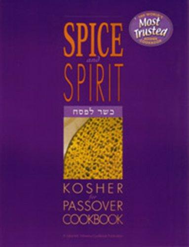 The Spice and Spirit Kosher Passover Cookbook