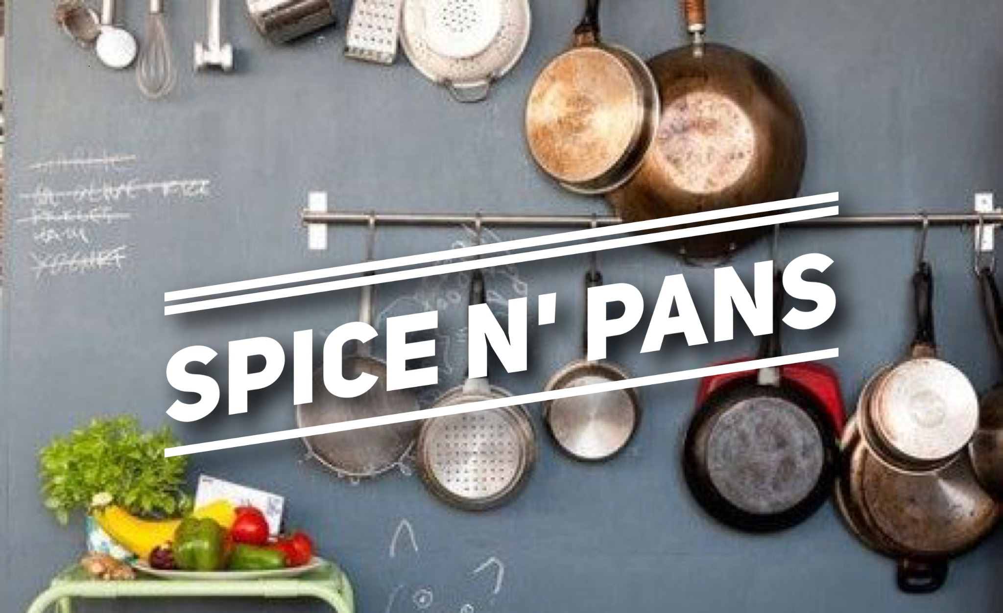 The Evolution of Spice N' Pans