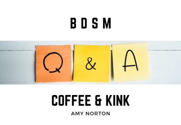 BDSM Question & Answer – with Amy Norton (Coffee&Kink)