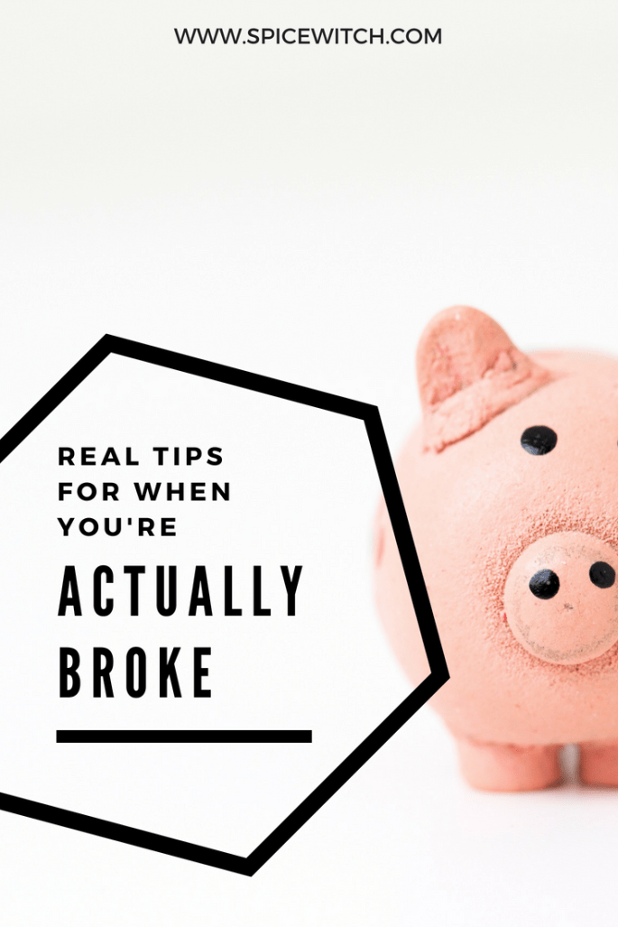 Real Tips for When You're Actually Broke