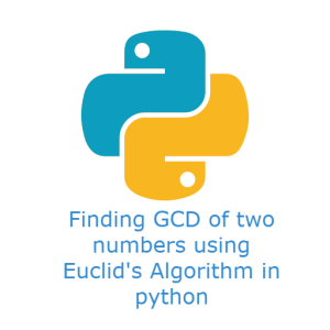 Finding GCD of two numbers using Euclid's algorithm in python