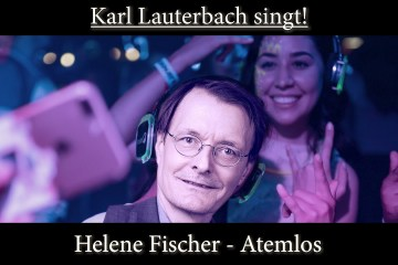 Lauterbach sing Atemlos; Bild: Startbild Youtubevideo