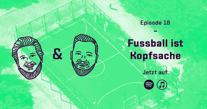 Spielfrei Podcast Episode 18 Fussball ist Kopfsache