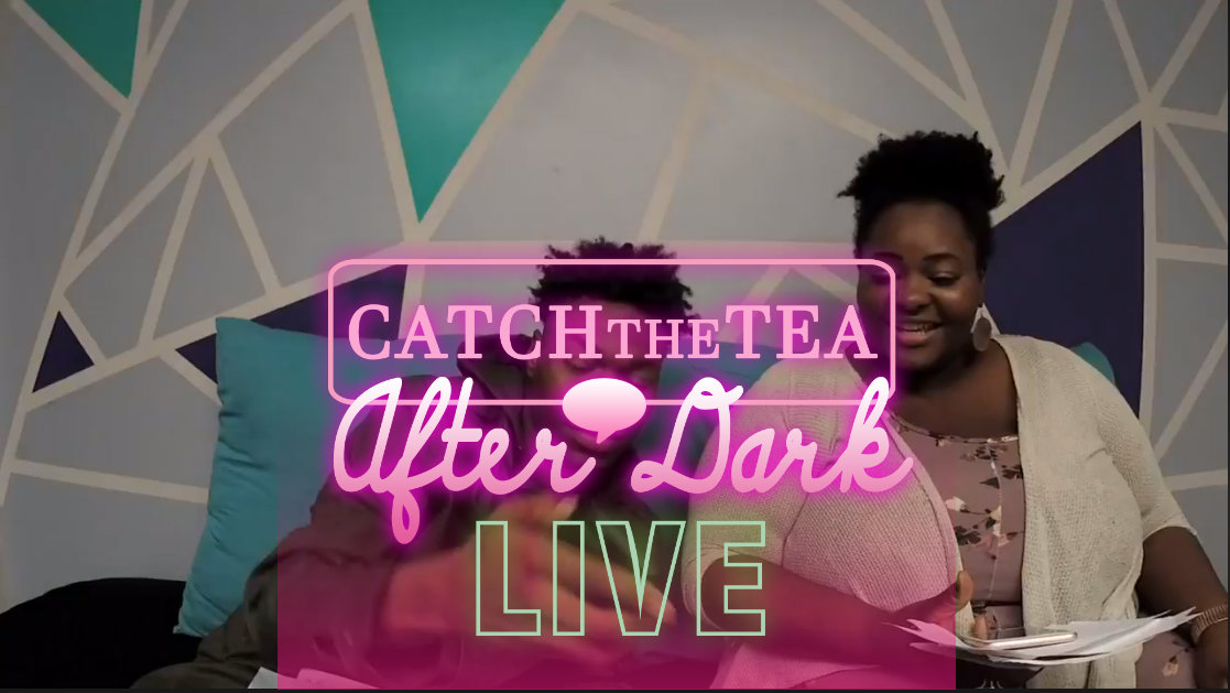 Catch The Tea After Dark with A Tru Lady and Holli 2x