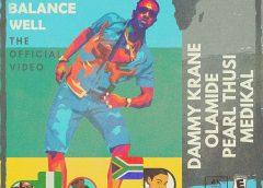 Music Video:Balance Well By Dammy Krane ft. Olamide X Medikal X Pearl Thusi | Poka X DJ YK Beat