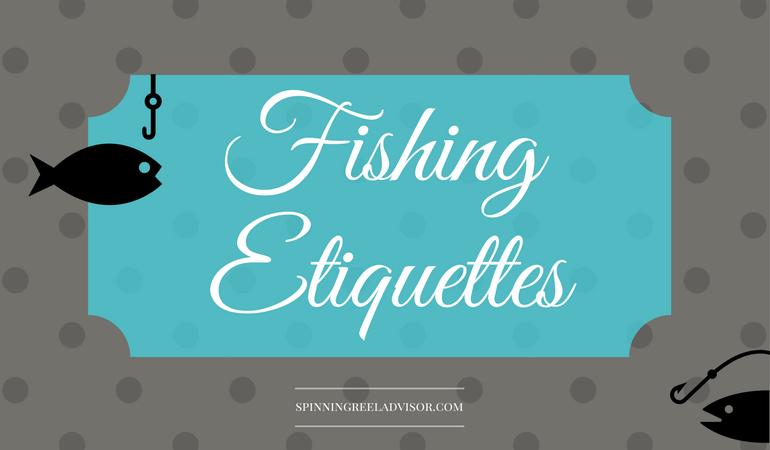 Fishing Etiquette