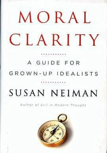Moral Clarity, by Susan Neiman. 2008