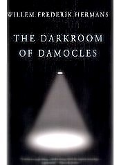 The Darkroom of Damocles Novel by Willem Frederik Hermans. 1958