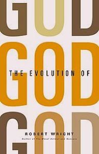 Evolution of God, by Robert Wright