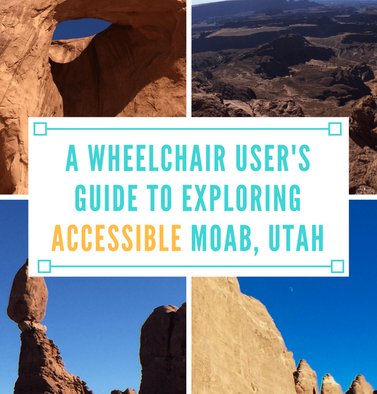 A Wheelchair User's Guide to Exploring Accessible Moab, Utah