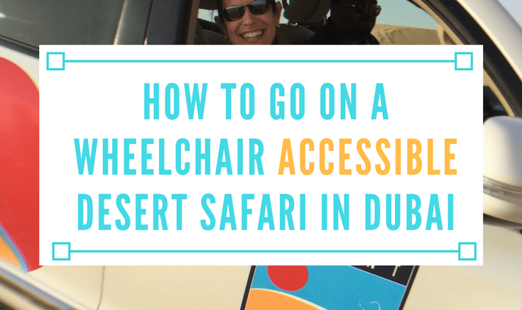 how to go on a wheelchair accessible desert safari in dubai