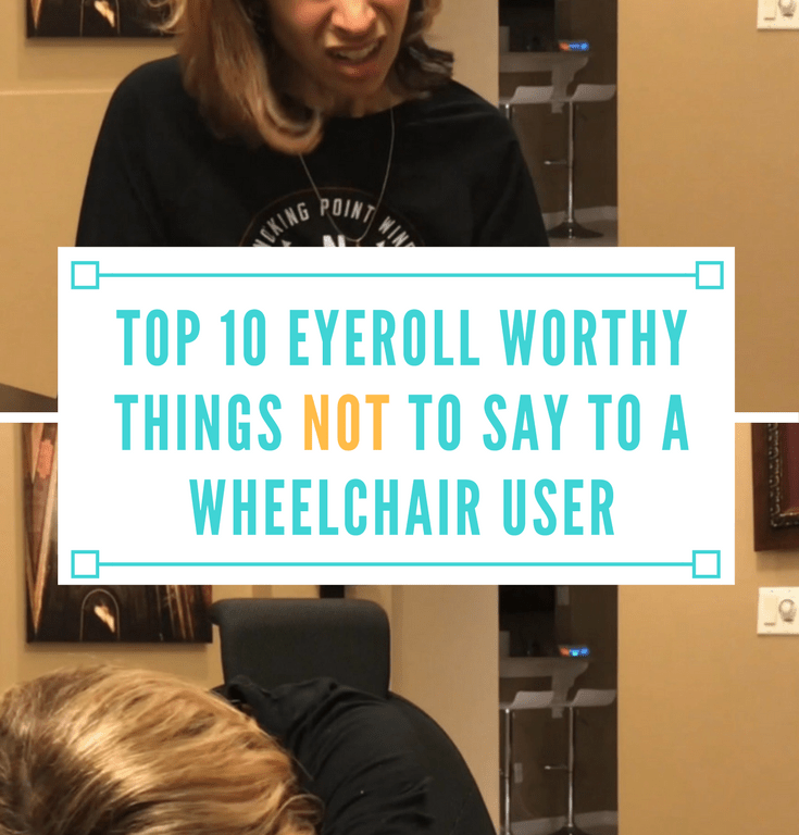 Top 10 Eye Roll-Worthy Things NOT to Say to a Wheelchair User