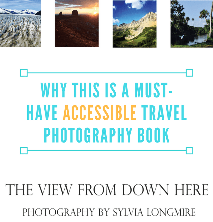Why This is a Must-Have Accessible Travel Photography Book
