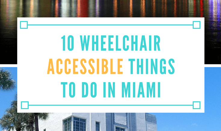 wheelchair accessible things to do in miami florida