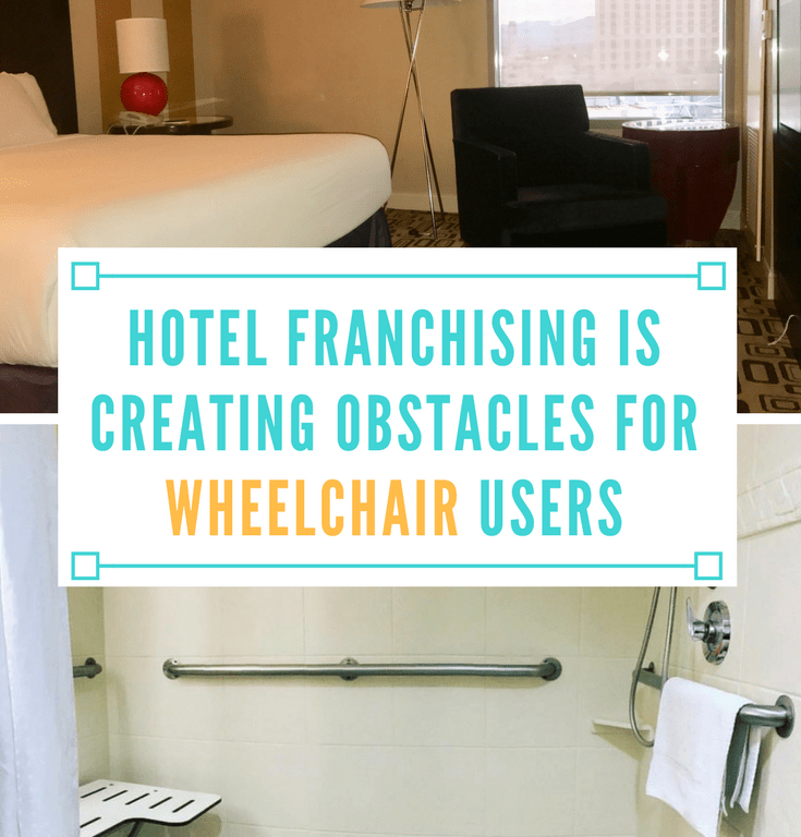 Hotel Franchising is Creating More Obstacles for Wheelchair Users
