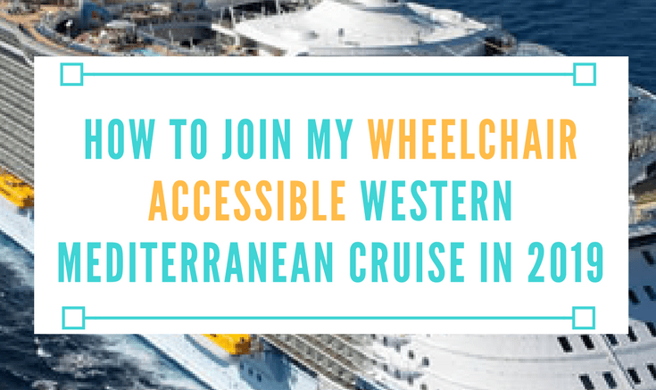 how to join my wheelchair accessible mediterranean cruise in 2019
