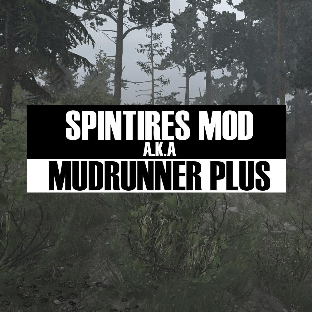 Spintires MudRunner Mod - The New Spintires Plus for MudRunner!