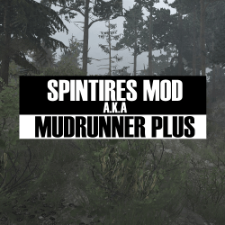 Spintires (MudRunner) Mod - The New Spintires Plus for MudRunner!