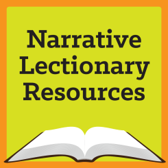 Narrative Lectionary Resources