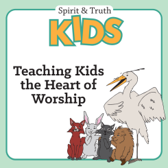 Spirit and Truth: Kids