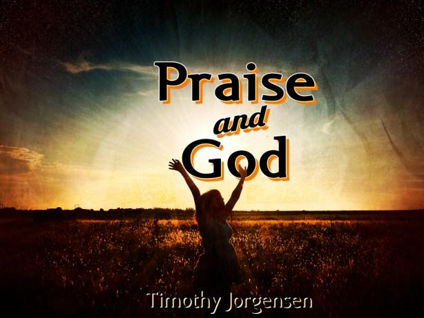 Praise and God