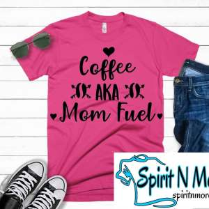 9c731f06ce161 Coffee AKA Mom Fuel – T-shirt