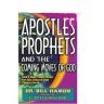 Apostles. Prophets and the Coming Moves of God