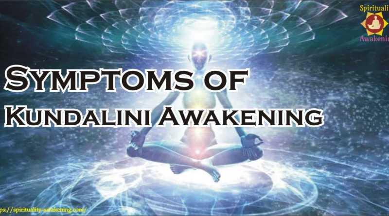 Symptoms of Kundalini Awakening