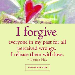 louise-hay-quotes-forgiveness-everyone-past-release