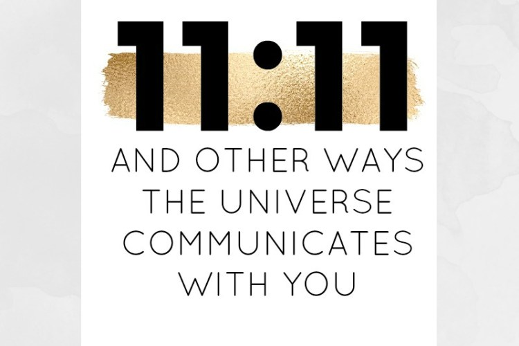 11:11 and other ways the universe communicates with you