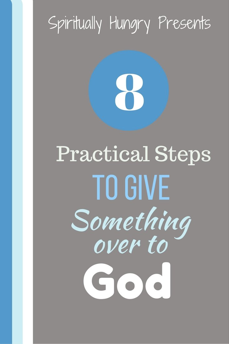 How to give something over to God is a frequent inquiry, because we usually want to do this but, it is never as easy as we think or hope. Come along with Spirituallyhungry.com as we discuss how and why it is difficult to give something over to God and 8 steps to help you succeed!