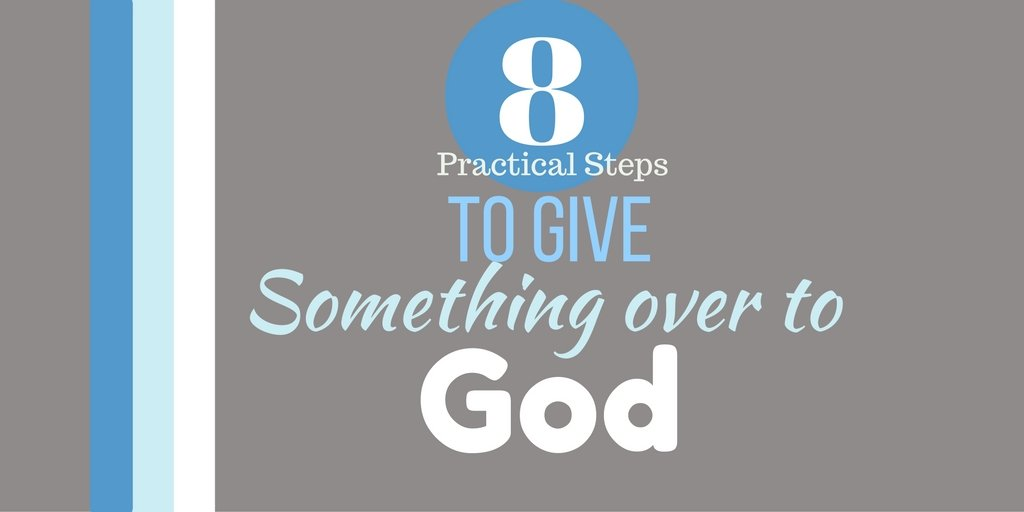 How To Give Something Over To God
