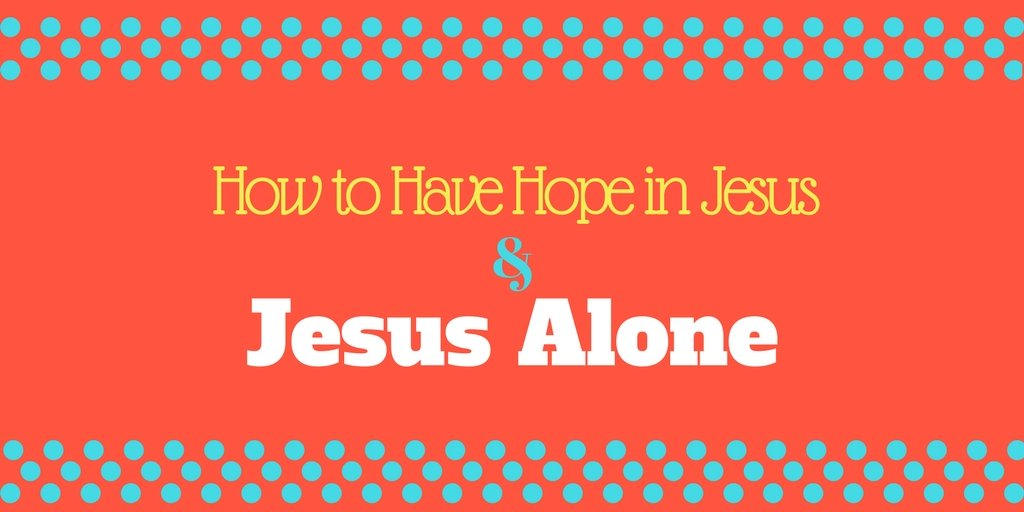 Hope in Jesus   Spiritual Exercises   Scripture Quotes and Verses   Trust in God