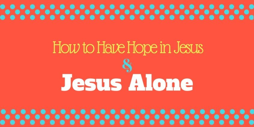 Hope in Jesus | Spiritual Exercises | Scripture Quotes and Verses | Trust in God